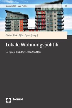 Lokale Wohnungspolitik von Egner,  Björn, Rink,  Dieter