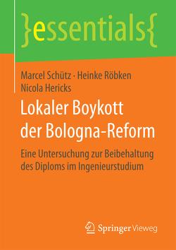 Lokaler Boykott der Bologna-Reform von Hericks,  Nicola, Röbken,  Heinke, Schütz,  Marcel