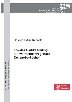 Lokales Partikelfouling auf wärmeübertragenden Dellenoberflächen von Deponte,  Hannes