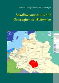 Lokalisierung von 5.717 Ortschaften in Wolhynien von von Schlesinger,  Edward Georg Gustav