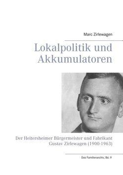 Lokalpolitik und Akkumulatoren von Zirlewagen,  Marc