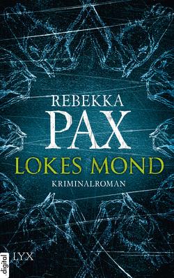 Lokes Mond von Pax,  Rebekka