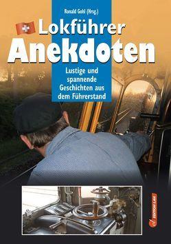 Lokführer-Anekdoten von Gohl,  Ronald