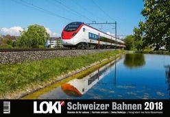 LOKI Schweizer Bahnen 2018 von Krauß,  Stephan, Roth,  Hans