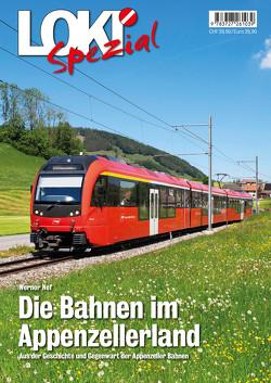 LOKI Spezial Nr. 47. Die Bahnen im Appenzellerland von Nef,  Werner