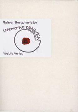Lokomotive Denken von Borgemeister,  Rainer, Siano,  Wolfgang