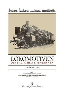 Lokomotiven der badischen Eisenbahnen – Band 1 von Spielhoff,  Lothar