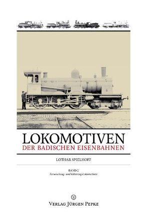 Lokomotiven der badischen Eisenbahnen – Band 2 von Spielhoff,  Lothar