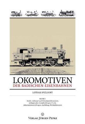 Lokomotiven der badischen Eisenbahnen – Band 3 von Spielhoff,  Lothar