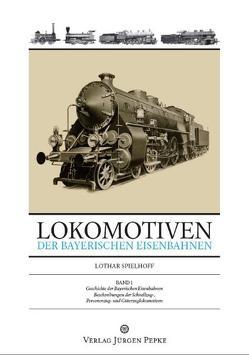 Lokomotiven der Bayerischen Eisenbahnen von Spielhoff,  Lothar