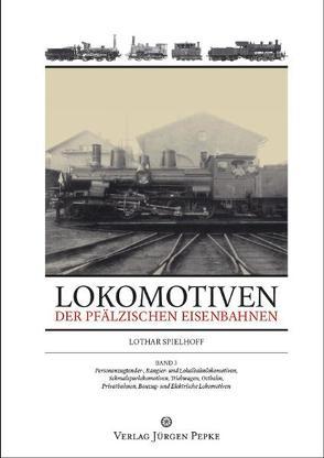 Lokomotiven der Pfälzischen Eisenbahnen von Spielhoff,  Lothar