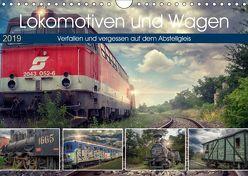 Lokomotiven und Wagen – Verfallen und vergessen auf dem Abstellgleis (Wandkalender 2019 DIN A4 quer) von Felber,  Monika
