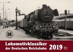 Lokomotivklassiker der Deutschen Reichsbahn 2019 von Meyer,  Günter