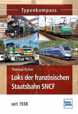 Loks der französischen Staatsbahn SNCF von Estler,  Thomas