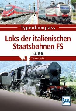 Loks in italienischen Staatsbahnen FS von Estler,  Thomas
