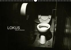 LOKUS – Aborte in München (Wandkalender 2018 DIN A3 quer) von Sinister,  Max