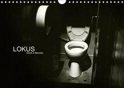 LOKUS – Aborte in München (Wandkalender 2019 DIN A4 quer) von Sinister,  Max