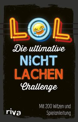 LOL – Die ultimative Nicht-lachen-Challenge von Verlag,  Riva