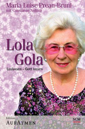 Lola Gola von Nolting,  Constanze, Prean-Bruni,  Maria Luise