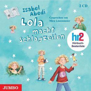 Lola macht Schlagzeilen von Abedi,  Isabel, Linzenmeier,  Mira