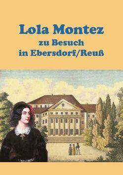 Lola Montez zu Besuch in Ebersdorf/Reuß von Fiedler,  Heinz-Dieter