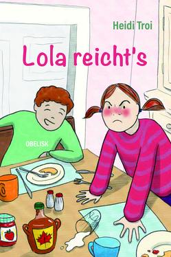 Lola reicht´s von Hamann,  Caroline, Troi,  Heidi