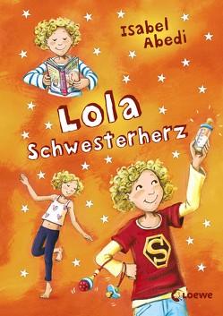 Lola Schwesterherz von Abedi,  Isabel, Henze,  Dagmar