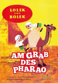 Lolek und Bolek – Am Grab des Pharao von Ledwig,  Alfred, Mech,  Leszek, Nehrebecki,  Wladyslaw