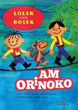 Lolek und Bolek – Am Orinoko von Ledwig,  Alfred, Mech,  Leszek, Nehrebecki,  Wladyslaw