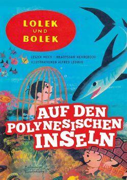 Lolek und Bolek – Auf den polynesischen Inseln von Ledwig,  Alfred, Mech,  Leszek, Nehrebecki,  Wladyslaw