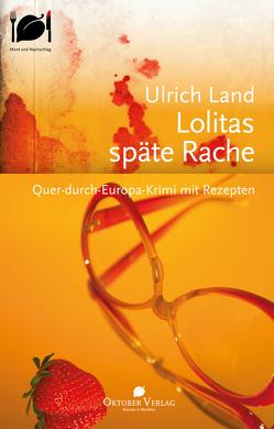 Lolitas späte Rache von Land,  Ulrich