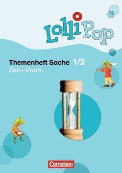 Lollipop Sache / 1./2. Schuljahr – Zeit – Raum von Köster,  Hilde, Pohler,  Peter, Waßmann,  Sylvia