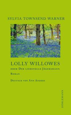 Lolly Willowes von Anders,  Ann, Reichart,  Manuela, Townsend Warner,  Sylvia