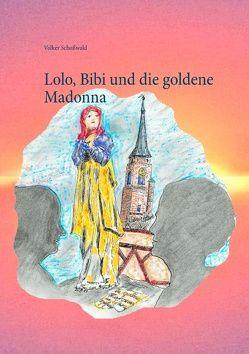 Lolo, Bibi und die goldene Madonna von Schoßwald,  Volker
