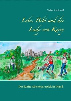 Lolo, Bibi und die Lady von Kerry von Schoßwald,  Volker