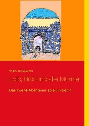 Lolo, Bibi und die Mumie von Schoßwald,  Volker
