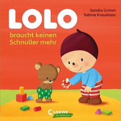 Lolo braucht keinen Schnuller mehr von Grimm,  Sandra, Kraushaar,  Sabine