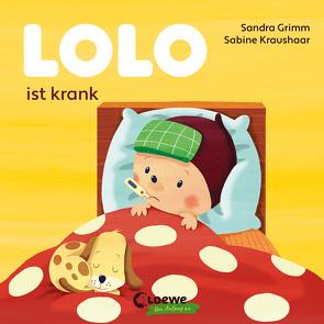 Lolo ist krank von Grimm,  Sandra, Kraushaar,  Sabine