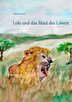 Lolo und das Maul des Löwen von Schoßwald,  Volker