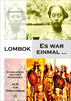 Lombok – Es war einmal … von Moog,  Thomas