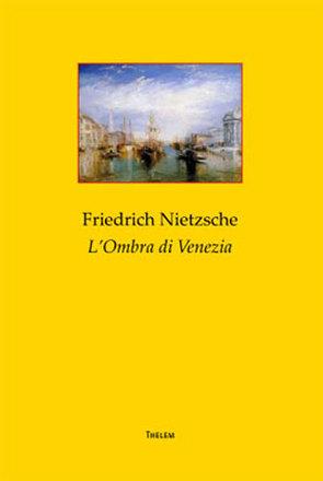 L'Ombra di Venezia von Heimer,  Falko, Nietzsche,  Friedrich, Strobel,  Jochen