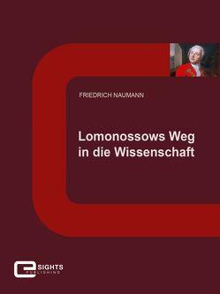 Lomonossows Weg in die Wissenschaft von Naumann,  Friedrich