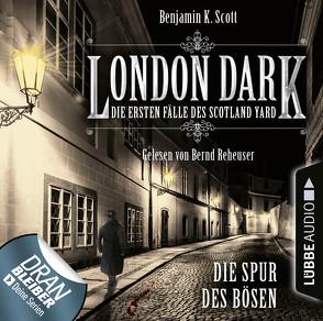 London Dark: Die ersten Fälle des Scotland Yard – Folge 03 von Reheuser,  Bernd, Scott,  Benjamin K.