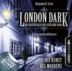 London Dark: Die ersten Fälle des Scotland Yard – Folge 07 von Reheuser,  Bernd, Scott,  Benjamin K.