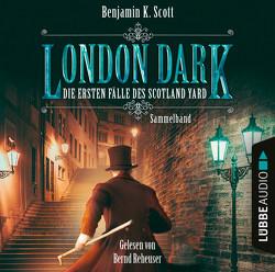 London Dark: Die ersten Fälle des Scotland Yard – Sammelband von Reheuser,  Bernd, Scott,  Benjamin K.