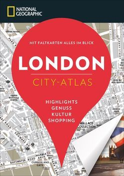 NATIONAL GEOGRAPHIC City-Atlas London von Bascot,  Séverine, Grange,  Annie-Lucie, Le Tac,  Hélène