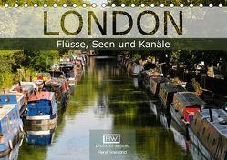 London – Flüsse, Seen und Kanäle (Tischkalender 2019 DIN A5 quer) von Wersand,  René