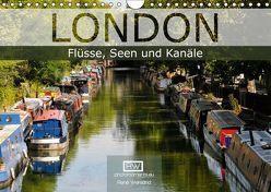 London – Flüsse, Seen und Kanäle (Wandkalender 2019 DIN A4 quer) von Wersand,  René