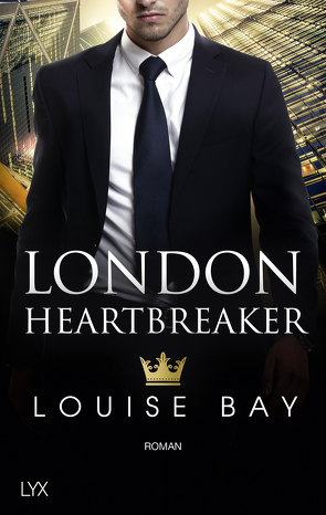 London Heartbreaker von Bay,  Louise, Kahl,  Franziska