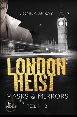 London Heist 1: Mask & Mirrors von McKay,  Jonna